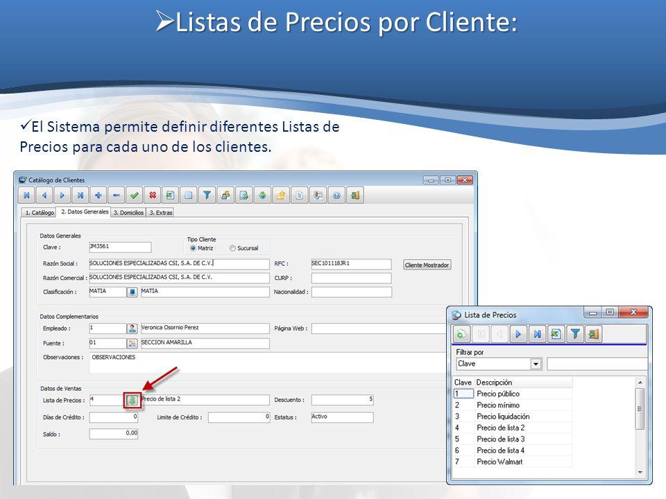 Listas de Precios por Cliente: Listas de Precios por Cliente: El Sistema permite definir diferentes Listas de Precios para cada uno de los clientes.