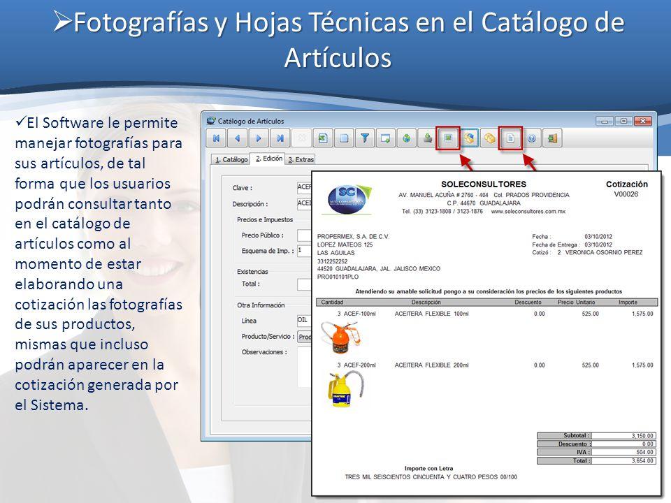 Fotografías y Hojas Técnicas en el Catálogo de Artículos Fotografías y Hojas Técnicas en el Catálogo de Artículos El Software le permite manejar fotog