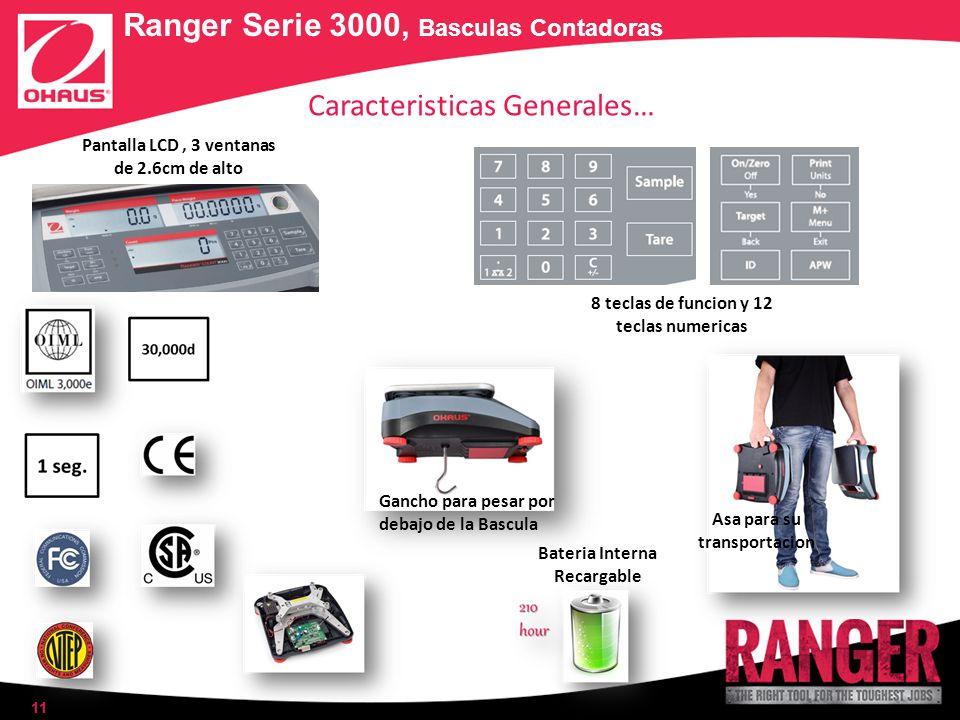 11 Ranger Serie 3000, Basculas Contadoras Caracteristicas Generales… Gancho para pesar por debajo de la Bascula Bateria Interna Recargable Asa para su