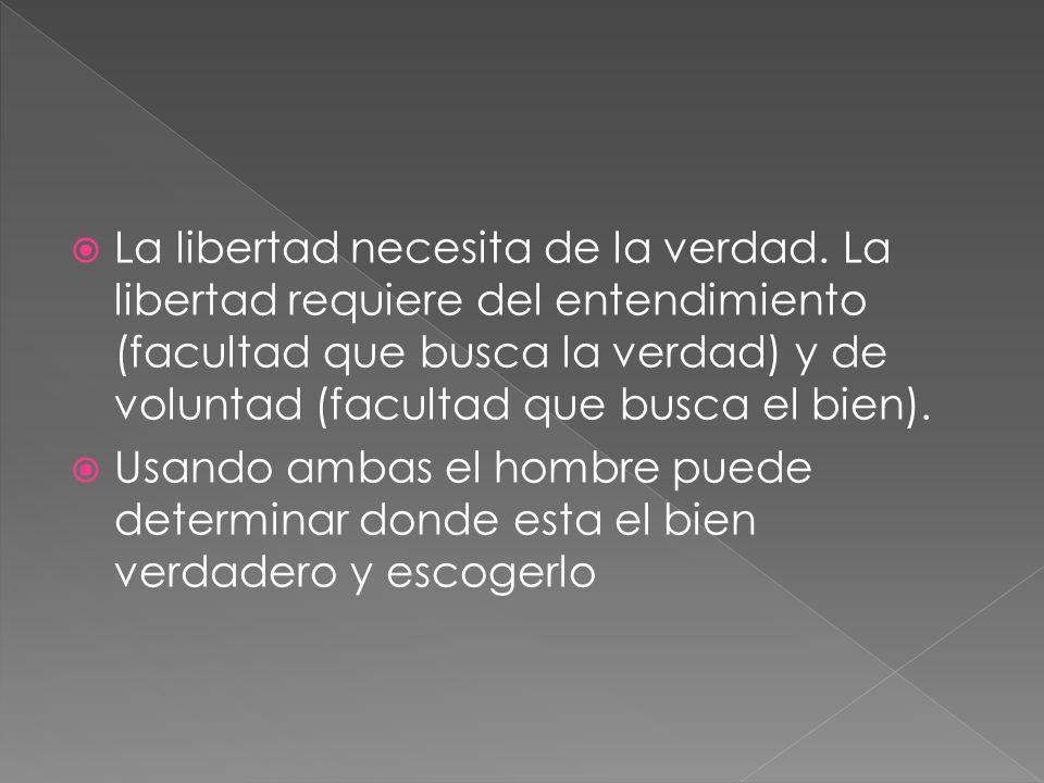 La libertad necesita de la verdad.