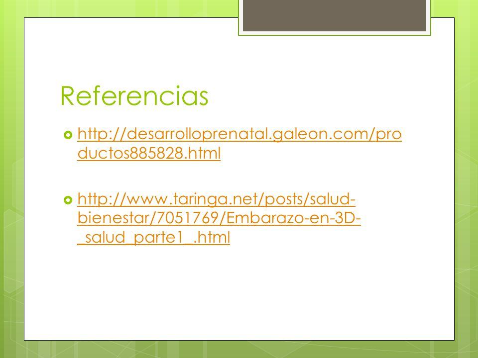Referencias http://desarrolloprenatal.galeon.com/pro ductos885828.html http://desarrolloprenatal.galeon.com/pro ductos885828.html http://www.taringa.n