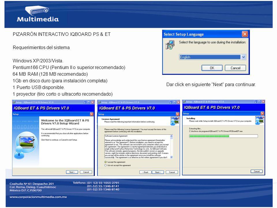 PIZARRÓN INTERACTIVO IQBOARD PS & ET Requerimientos del sistema Windows XP/2003/Vista. Pentium166 CPU (Pentium II o superior recomendado) 64 MB RAM (1