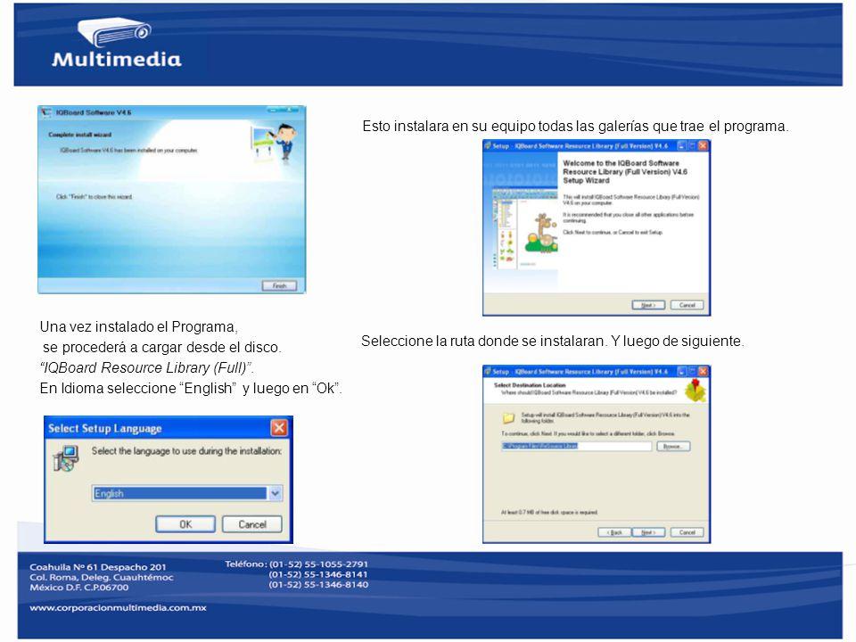 Una vez instalado el Programa, se procederá a cargar desde el disco. IQBoard Resource Library (Full). En Idioma seleccione English y luego en Ok. Esto