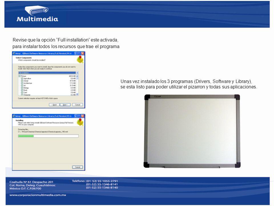 Revise que la opción Full installation este activada, para instalar todos los recursos que trae el programa Unas vez instalado los 3 programas (Driver
