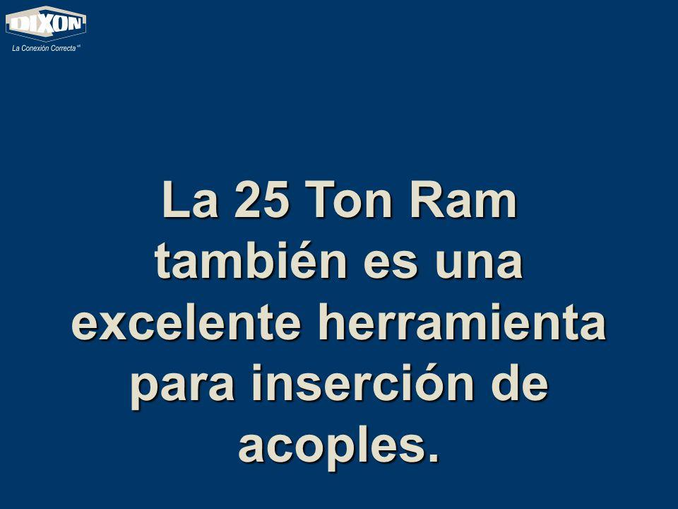 La 25 Ton Ram también es una excelente herramienta para inserción de acoples.