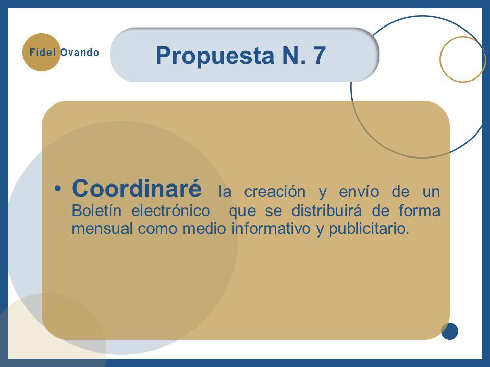 Coordinaré la creación y envío de un Boletín electrónico que se distribuirá de forma mensual como medio informativo y publicitario.