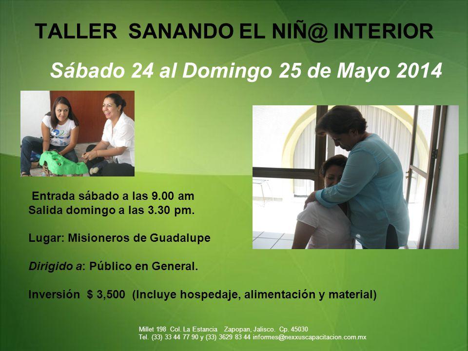 TALLER SANANDO EL NIÑ@ INTERIOR Sábado 24 al Domingo 25 de Mayo 2014 Entrada sábado a las 9.00 am Salida domingo a las 3.30 pm.