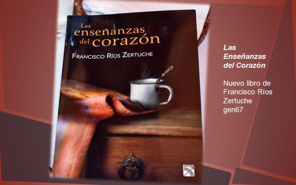 Las Enseñanzas del Corazón Nuevo libro de Francisco Ríos Zertuche gen67