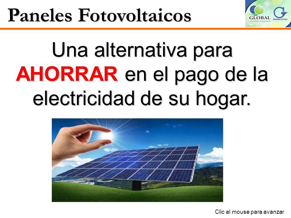 Paneles Fotovoltaicos Una alternativa para AHORRAR AHORRAR en el pago de la electricidad de su hogar.