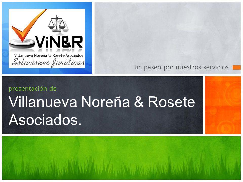 un paseo por nuestros servicios presentación de Villanueva Noreña & Rosete Asociados.