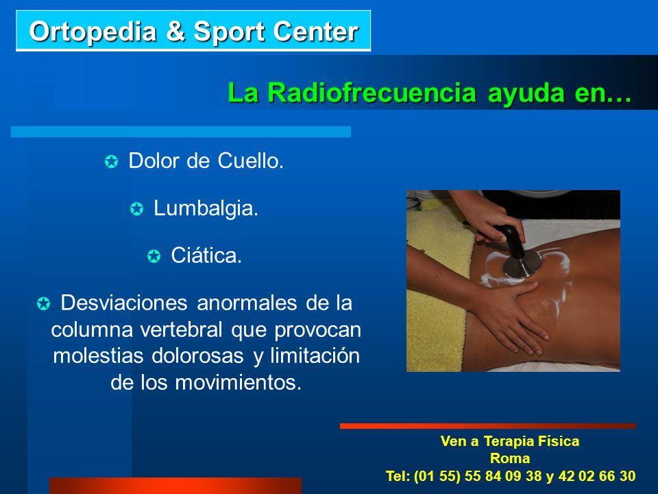Ven a Terapia Física Tlalpan (01 55) 53 16 90 70 y 42 02 66 32 La Radiofrecuencia mejora… Artritis. Artrosis. Fascitis Plantar (enfermedad de la plant