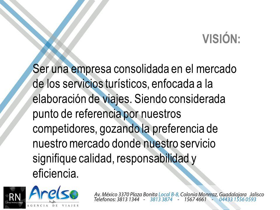 VISIÓN: Ser una empresa consolidada en el mercado de los servicios turísticos, enfocada a la elaboración de viajes.