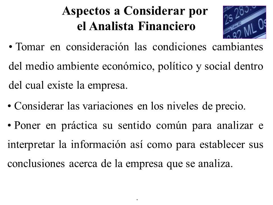 Tomar en consideración las condiciones cambiantes del medio ambiente económico, político y social dentro del cual existe la empresa. Considerar las va