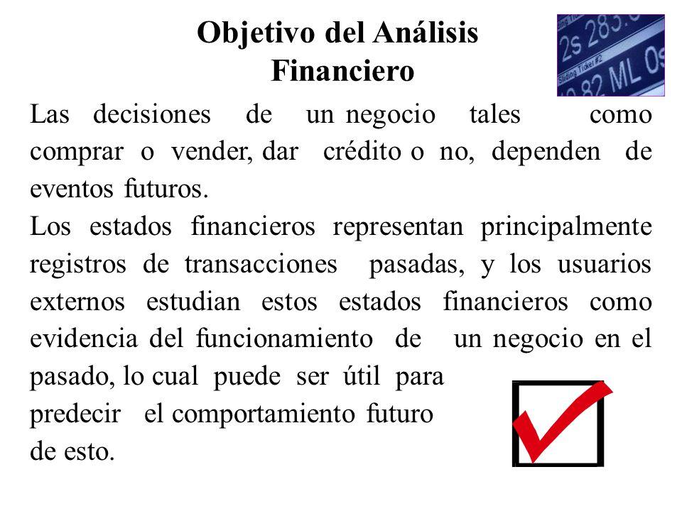 Las decisiones de un negocio tales como comprar o vender, dar crédito o no, dependen de eventos futuros. Los estados financieros representan principal
