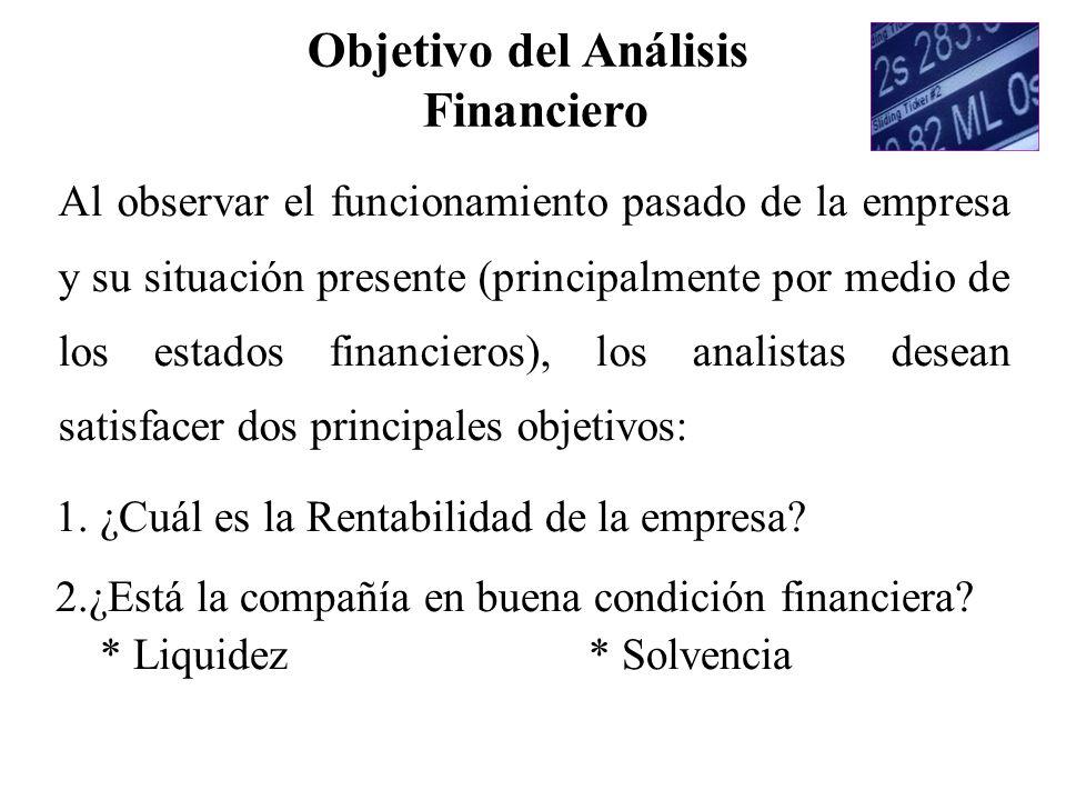 Al observar el funcionamiento pasado de la empresa y su situación presente (principalmente por medio de los estados financieros), los analistas desean