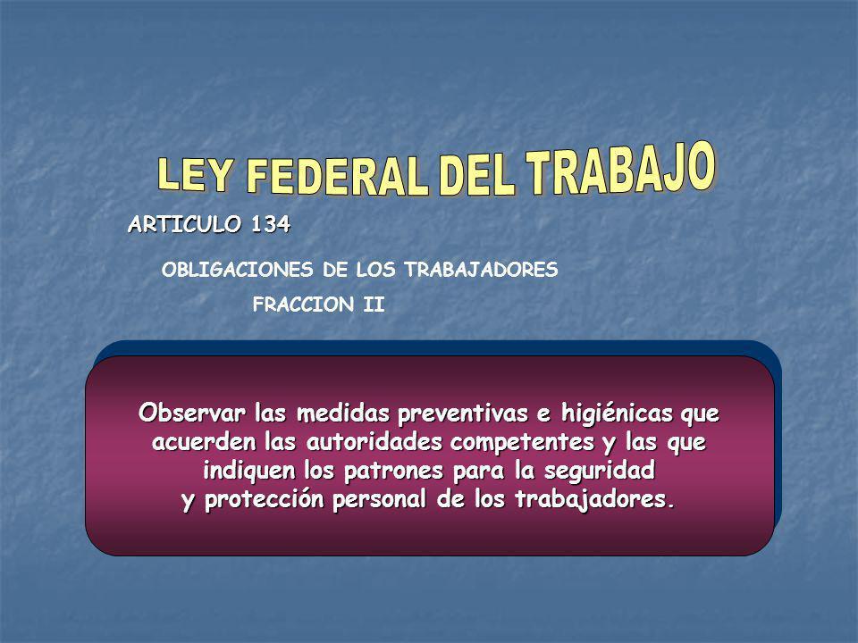 LEY FEDERAL DEL TRABAJO ARTICULO 509 EN CADA EMPRESA O ESTABLECIMIENTO SE ORGANIZARAN LAS COMISIONES DE SEGURIDAD E HIGIENE QUE SE JUZGUE NECESARIAS, COMPUESTAS POR IGUAL NUMERO DE REPRESENTANTES DE LOS TRABAJADORES Y DEL PATRON, PARA INVESTIGAR LAS CAUSAS DE LOS ACCIDENTES Y ENFERMEDADES, PROPONER MEDIDAS PARA PREVENIRLOS Y VIGILAR QUE SE CUMPLAN