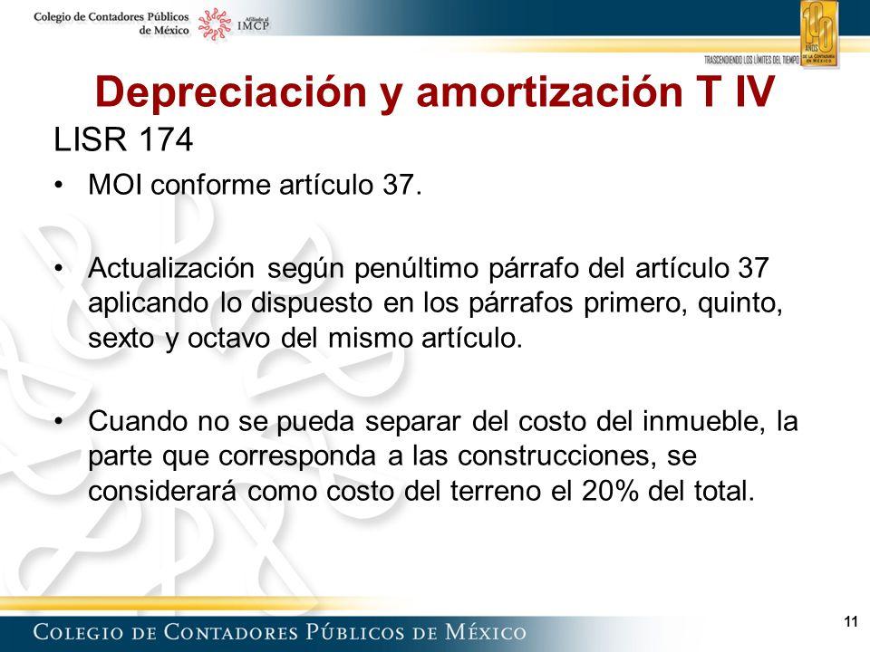 11 Depreciación y amortización T IV LISR 174 MOI conforme artículo 37.