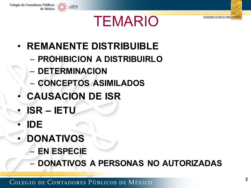 3 REMANENTE DISTRIBUIBLE ISR Distribuci ó n Donatarias autorizadas 97 III No pueden otorgar beneficios sobre el remanente distribuible a persona física alguna o a sus integrantes personas físicas o morales.