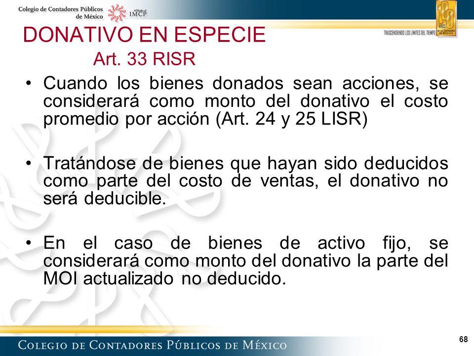 68 Cuando los bienes donados sean acciones, se considerará como monto del donativo el costo promedio por acción (Art.