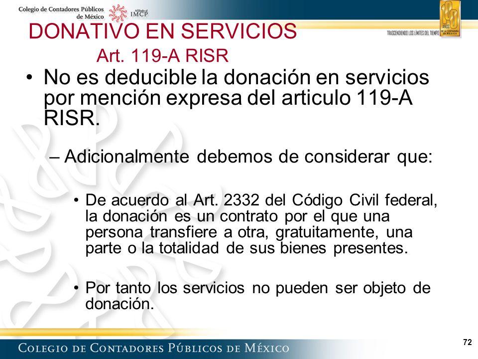 72 No es deducible la donación en servicios por mención expresa del articulo 119-A RISR.