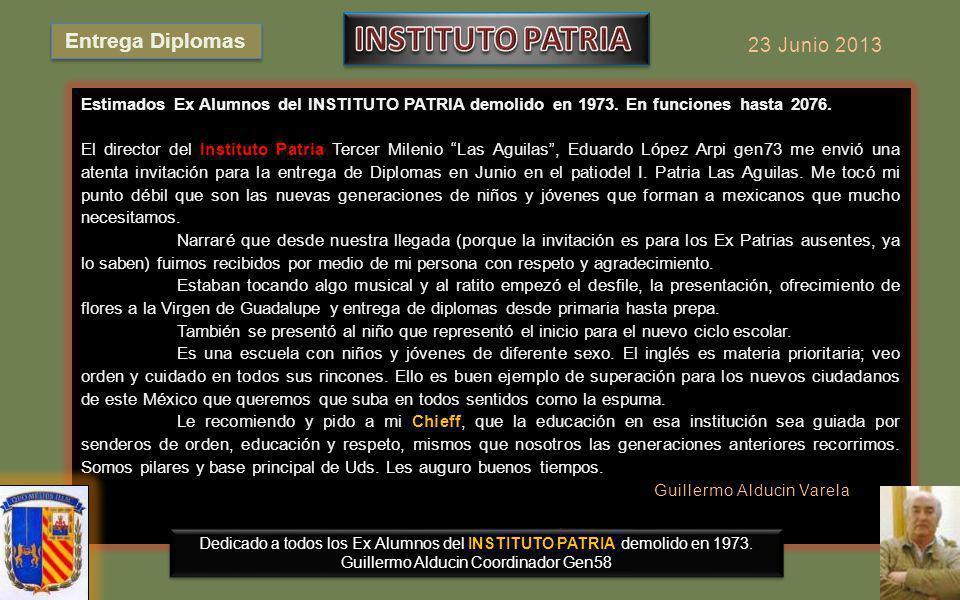 Entrega Diplomas 23 Junio 2013 Estimados Ex Alumnos del INSTITUTO PATRIA demolido en 1973.