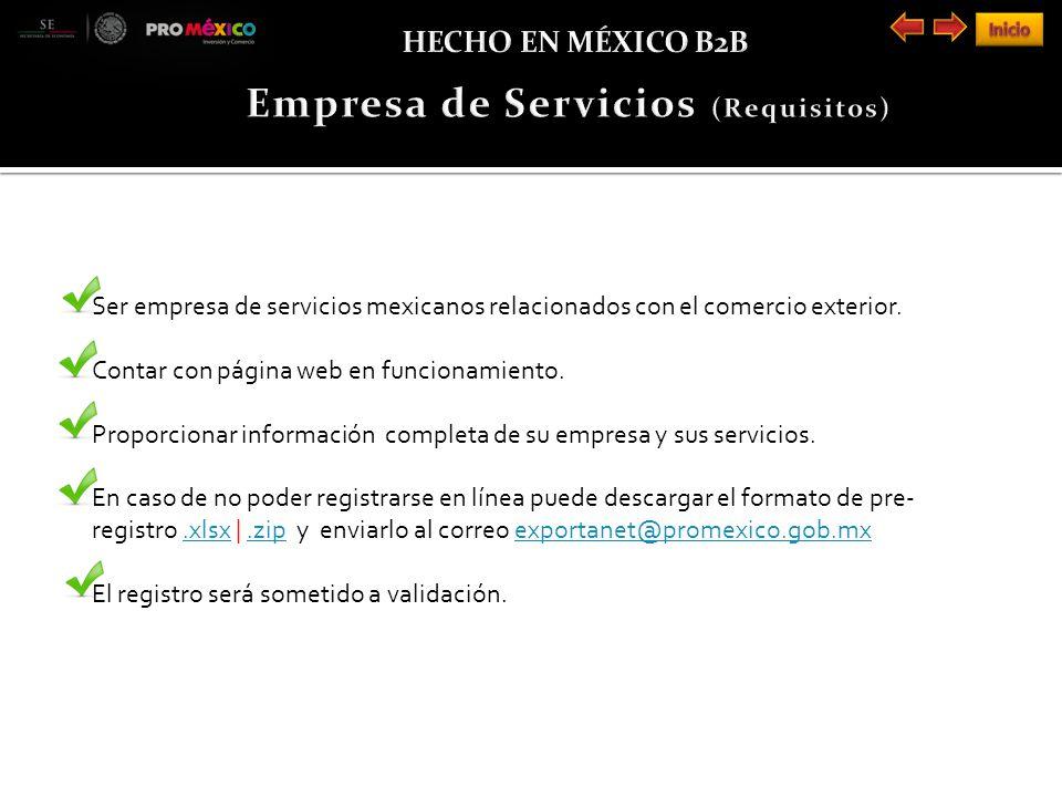 Ser empresa de servicios mexicanos relacionados con el comercio exterior.