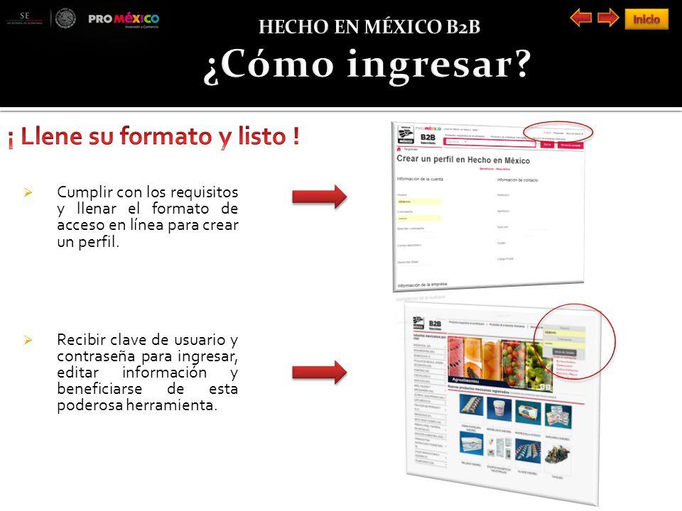 Cumplir con los requisitos y llenar el formato de acceso en línea para crear un perfil.