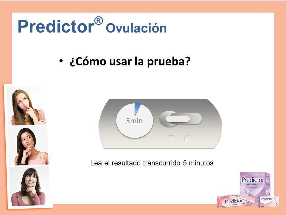 Predictor ® Ovulación ¿Cómo usar la prueba? Lea el resultado transcurrido 5 minutos 5min
