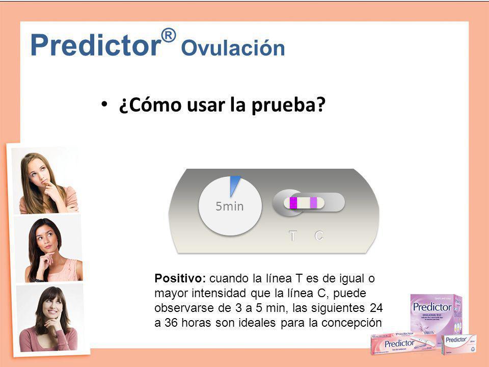 Predictor ® Ovulación ¿Cómo usar la prueba? Positivo: cuando la línea T es de igual o mayor intensidad que la línea C, puede observarse de 3 a 5 min,