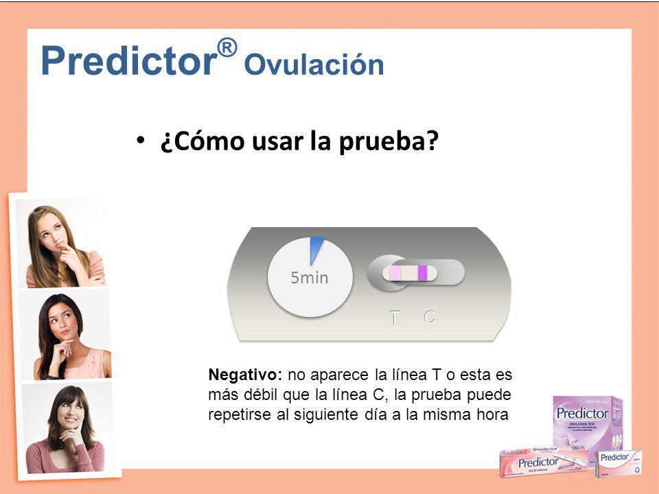Predictor ® Ovulación ¿Cómo usar la prueba? Negativo: no aparece la línea T o esta es más débil que la línea C, la prueba puede repetirse al siguiente