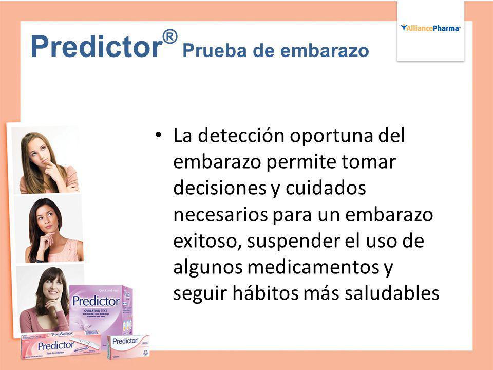 Predictor ® Prueba de embarazo La detección oportuna del embarazo permite tomar decisiones y cuidados necesarios para un embarazo exitoso, suspender e