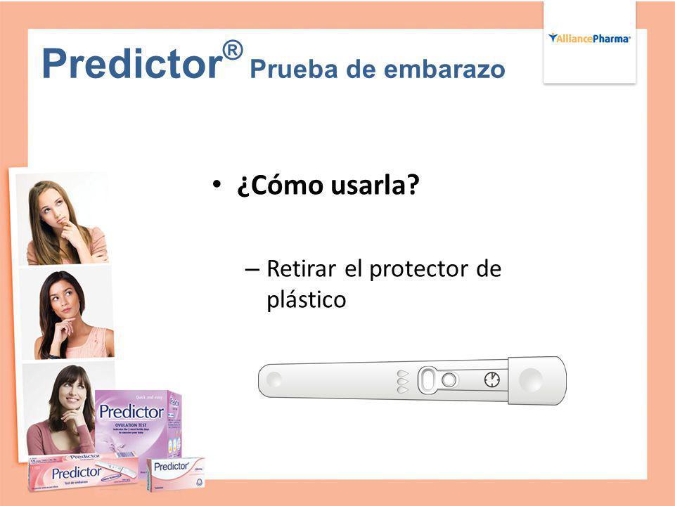 Predictor ® Prueba de embarazo ¿Cómo usarla? – Retirar el protector de plástico