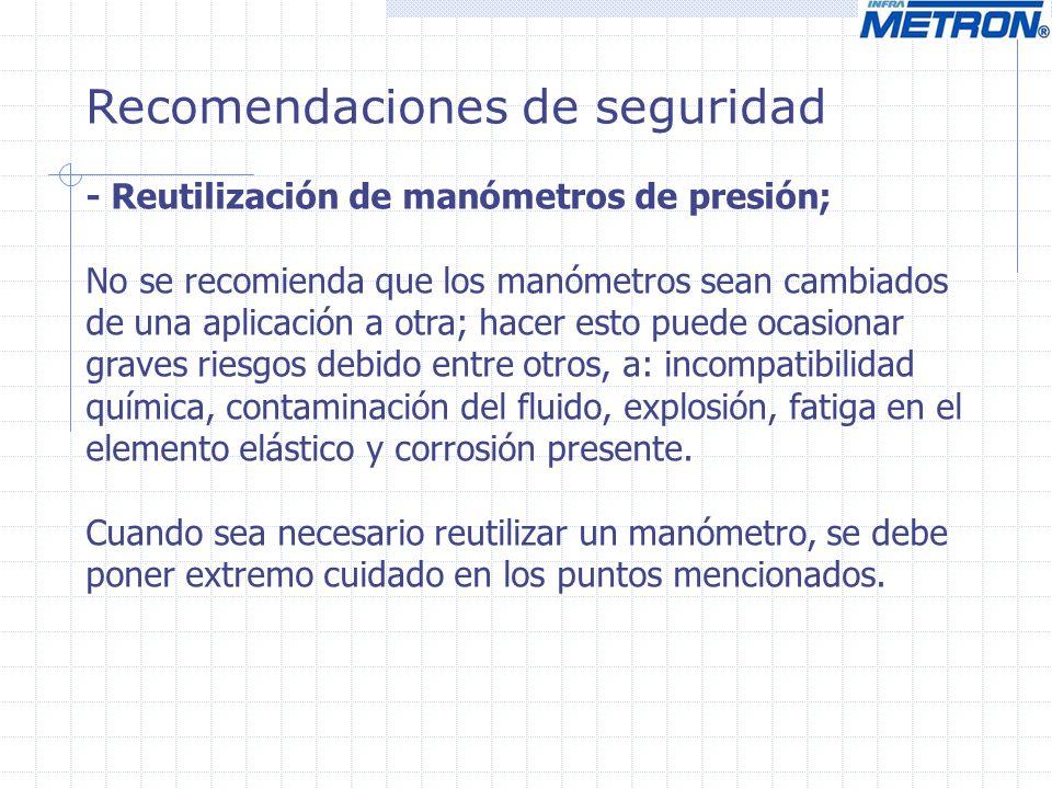 Recomendaciones de seguridad - Reutilización de manómetros de presión; No se recomienda que los manómetros sean cambiados de una aplicación a otra; ha