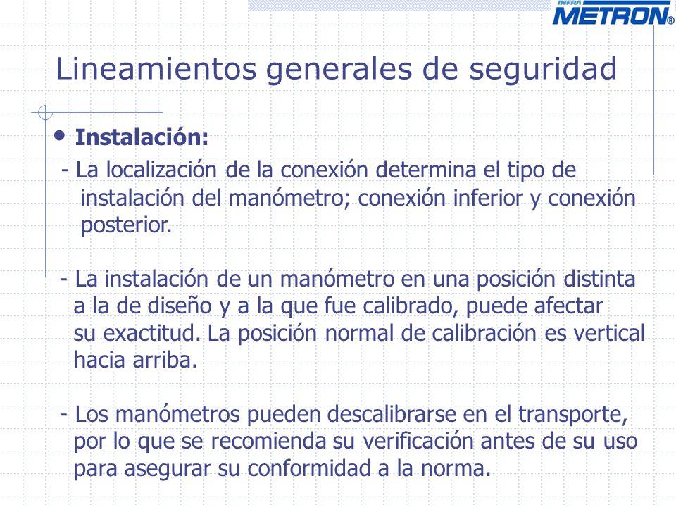 Instalación: - La localización de la conexión determina el tipo de instalación del manómetro; conexión inferior y conexión posterior. - La instalación