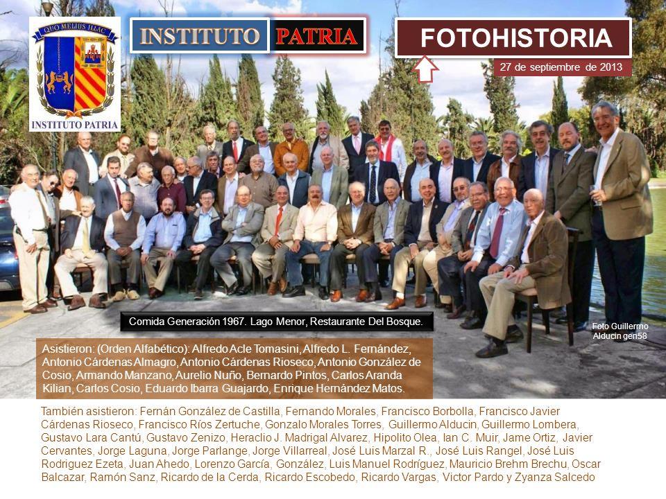 27 de septiembre de 2013 FOTOHISTORIA Foto Guillermo Alducin gen58 Asistieron: (Orden Alfabético): Alfredo Acle Tomasini, Alfredo L.