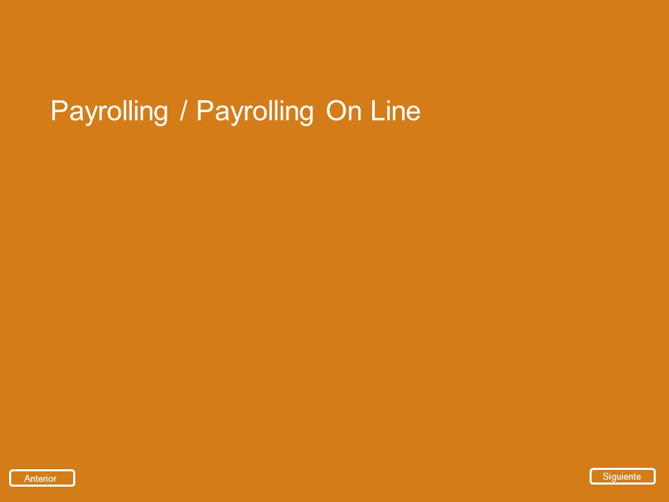 Payrolling / Payrolling On Line Anterior Siguiente