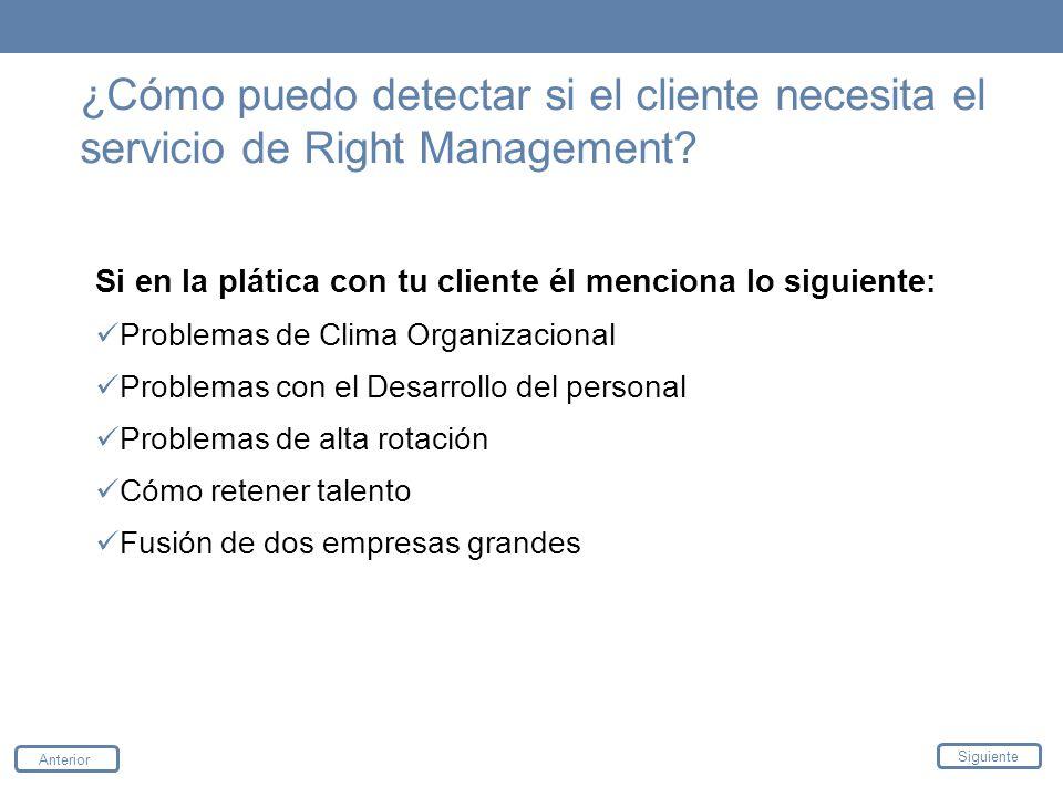 ¿Cómo puedo detectar si el cliente necesita el servicio de Right Management? Si en la plática con tu cliente él menciona lo siguiente: Problemas de Cl