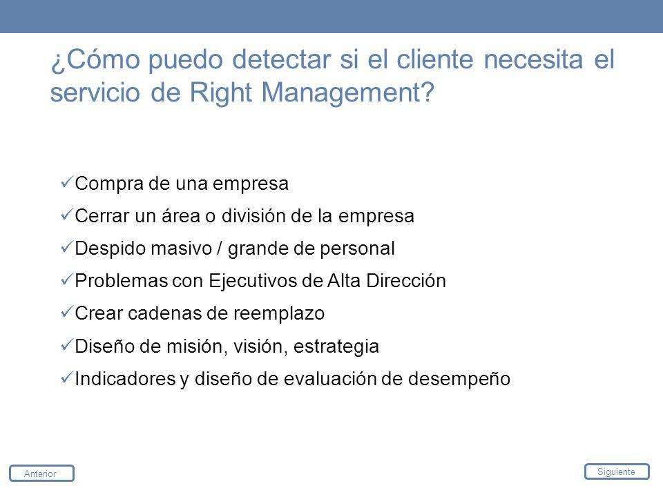 ¿Cómo puedo detectar si el cliente necesita el servicio de Right Management? Anterior Siguiente Compra de una empresa Cerrar un área o división de la