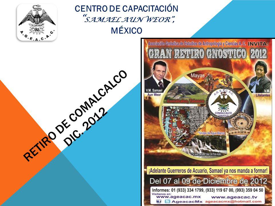 RETIRO DE COMALCALCO DIC. 2012 CENTRO DE CAPACITACIÓN SAMAEL AUN WEOR, MÉXICO