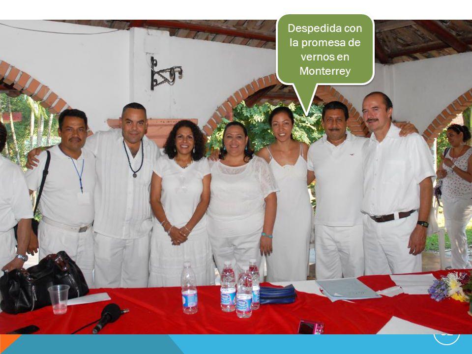 31 Despedida con la promesa de vernos en Monterrey