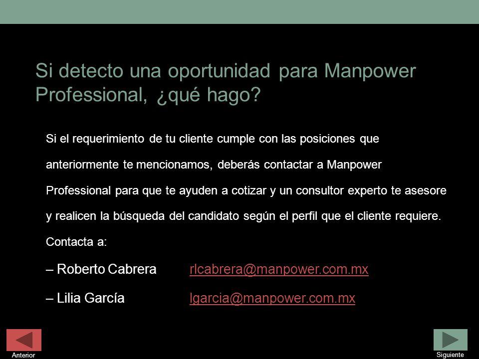 Si detecto una oportunidad para Manpower Professional, ¿qué hago? Si el requerimiento de tu cliente cumple con las posiciones que anteriormente te men