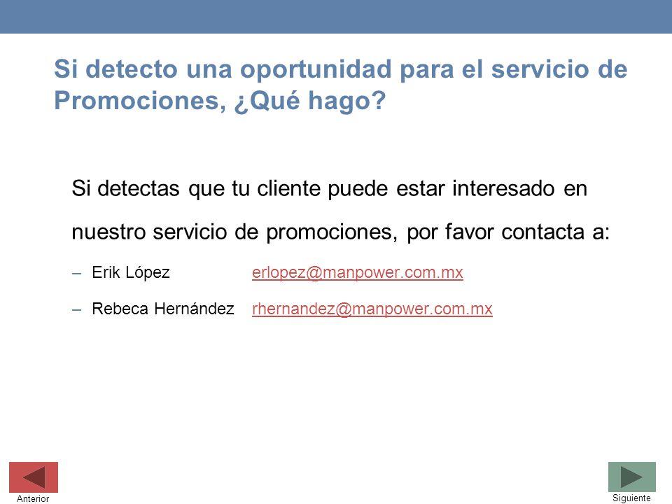 Si detecto una oportunidad para el servicio de Promociones, ¿Qué hago? Si detectas que tu cliente puede estar interesado en nuestro servicio de promoc