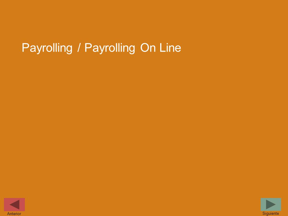 Payrolling / Payrolling On Line Siguiente Anterior
