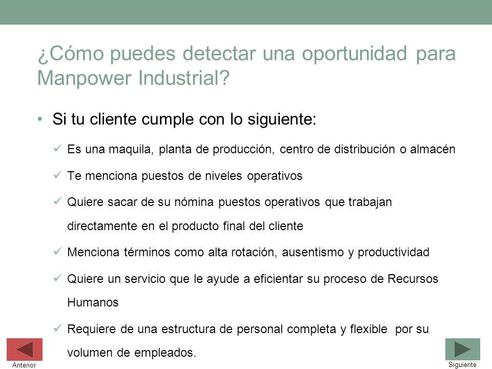 Si tu cliente cumple con lo siguiente: Es una maquila, planta de producción, centro de distribución o almacén Te menciona puestos de niveles operativo