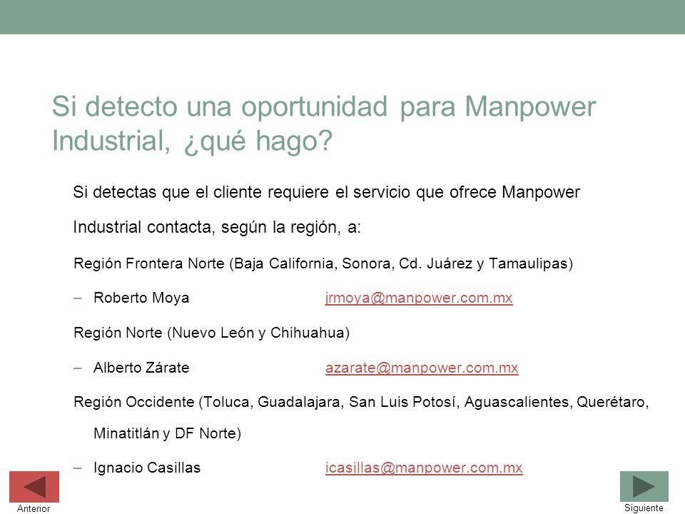 Si detecto una oportunidad para Manpower Industrial, ¿qué hago? Si detectas que el cliente requiere el servicio que ofrece Manpower Industrial contact