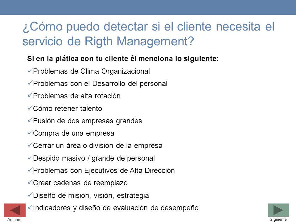 ¿Cómo puedo detectar si el cliente necesita el servicio de Rigth Management? Si en la plática con tu cliente él menciona lo siguiente: Problemas de Cl