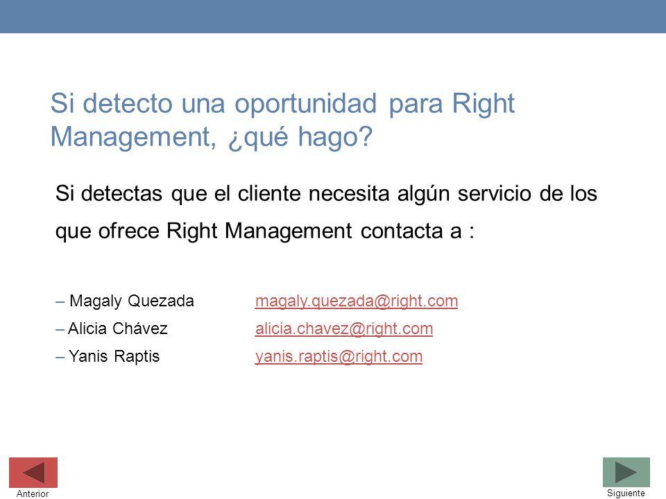 Si detecto una oportunidad para Right Management, ¿qué hago? Si detectas que el cliente necesita algún servicio de los que ofrece Right Management con