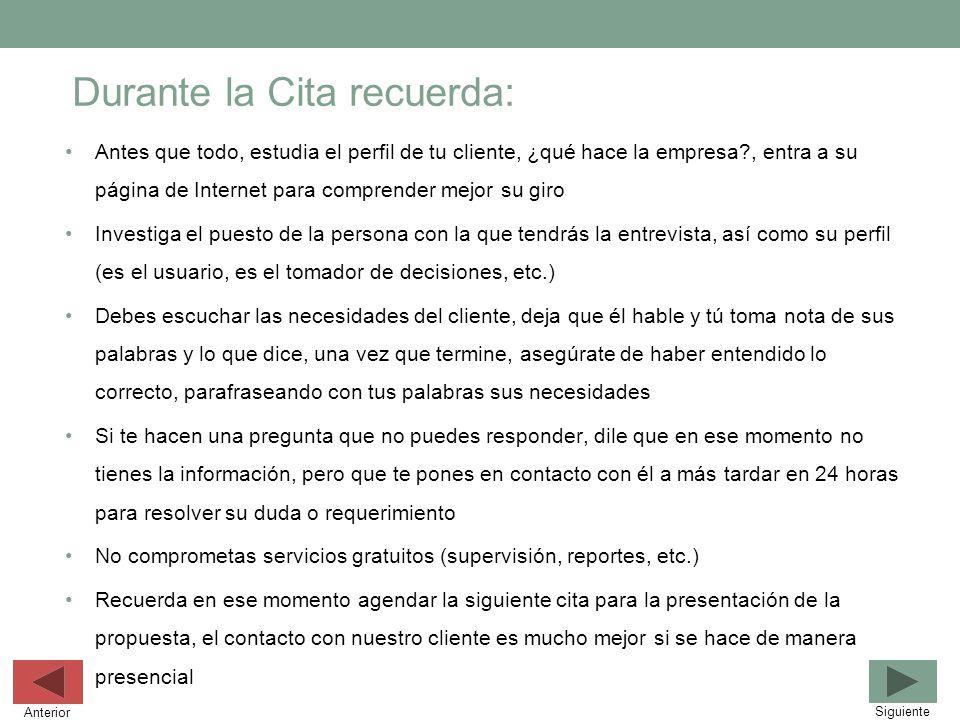 Durante la Cita recuerda: Antes que todo, estudia el perfil de tu cliente, ¿qué hace la empresa?, entra a su página de Internet para comprender mejor