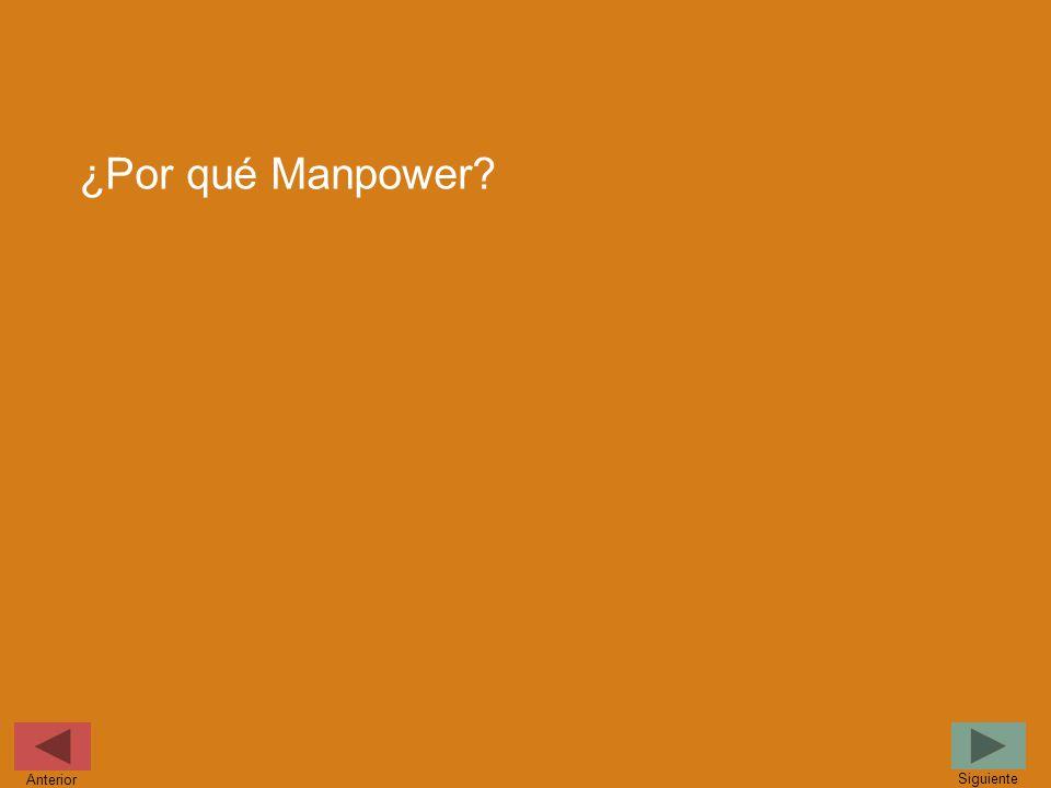 ¿Por qué Manpower? Siguiente Anterior
