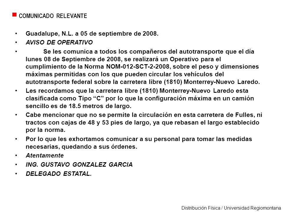 Distribución Física / Universidad Regiomontana Guadalupe, N.L. a 05 de septiembre de 2008. AVISO DE OPERATIVO Se les comunica a todos los compañeros d